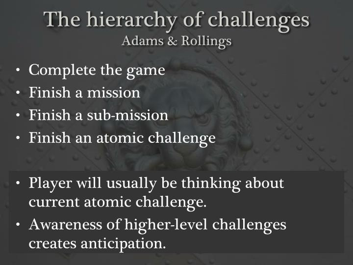 The hierarchy of challenges