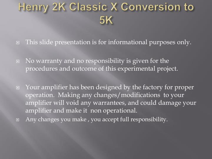 Henry 2k classic x conversion to 5k1