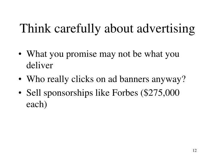 Think carefully about advertising
