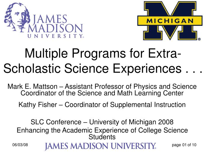 Multiple programs for extra scholastic science experiences