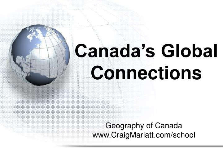 Canada s global connections