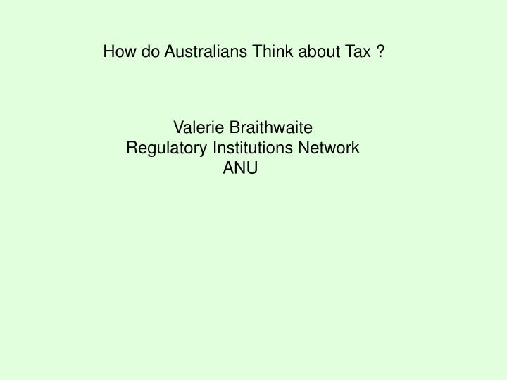 How do Australians Think about Tax ?