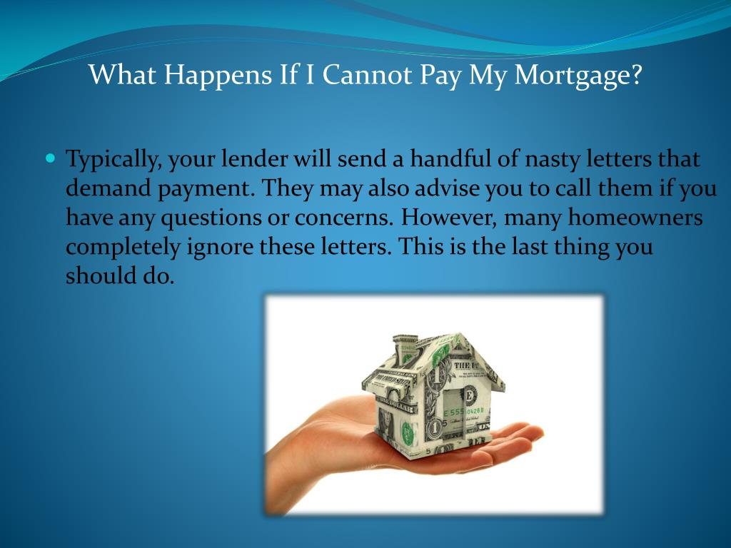 What Happens If I Cannot Pay My Mortgage?