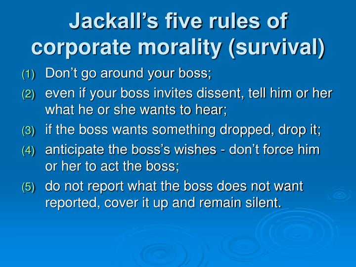 Jackall's five rules of corporate morality (survival)