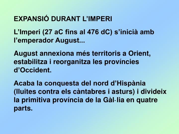 EXPANSIÓ DURANT L'IMPERI