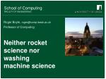 neither rocket science nor washing machine science
