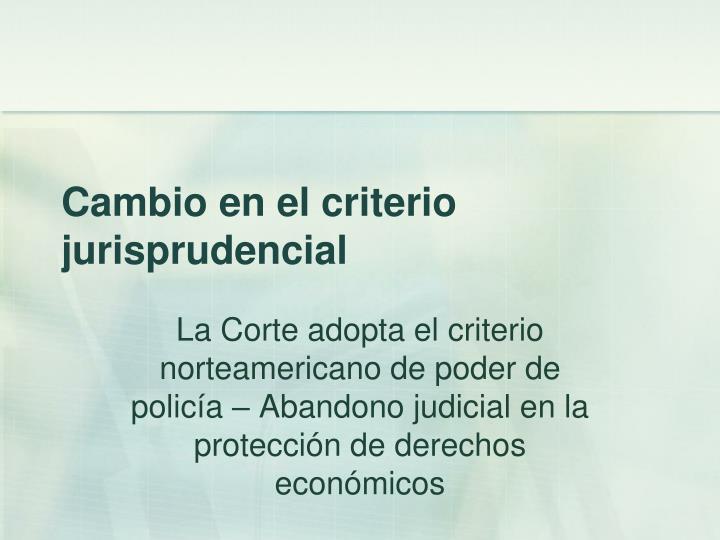 Cambio en el criterio jurisprudencial