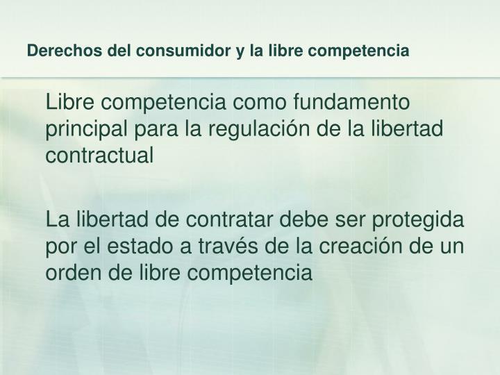 Derechos del consumidor y la libre competencia