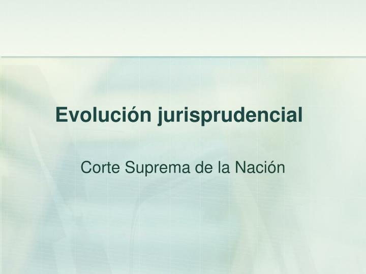 Evolución jurisprudencial