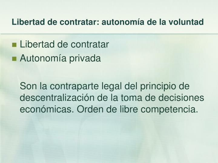 Libertad de contratar: autonomía de la voluntad