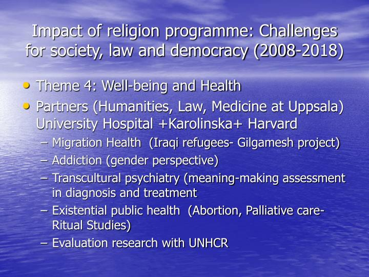 Impact of religion programme: Challenges for society, law and democracy (2008-2018)