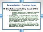 demutualisation a common theme