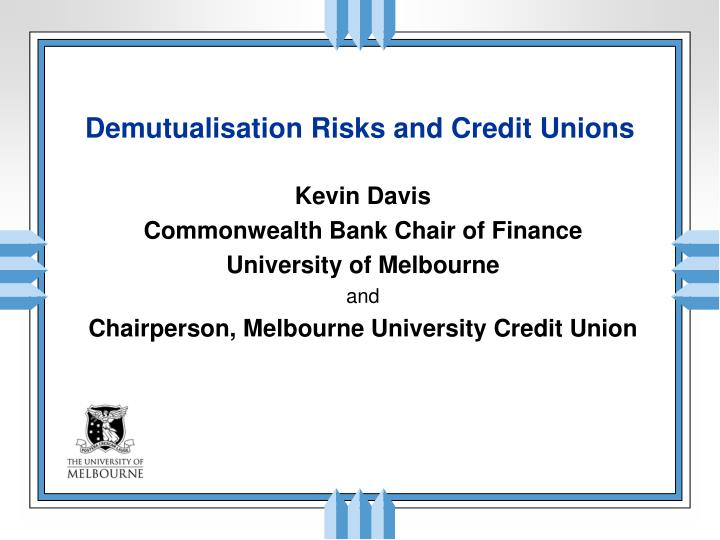 Demutualisation risks and credit unions