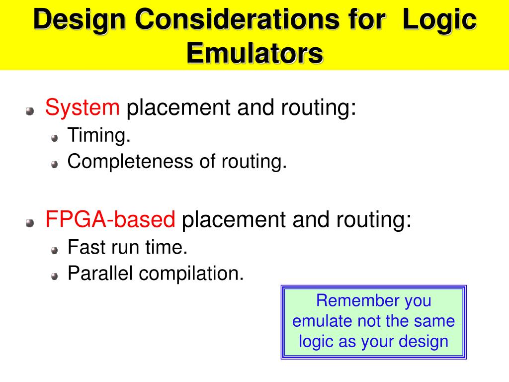 Design Considerations for  Logic Emulators