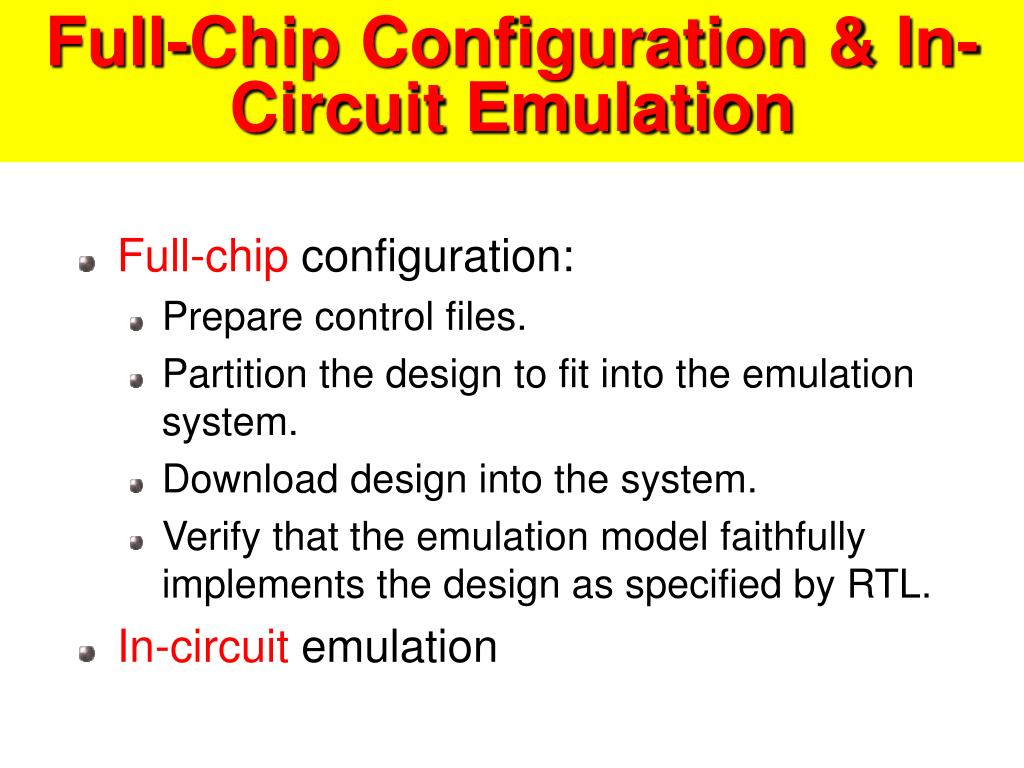 Full-Chip Configuration & In-Circuit Emulation