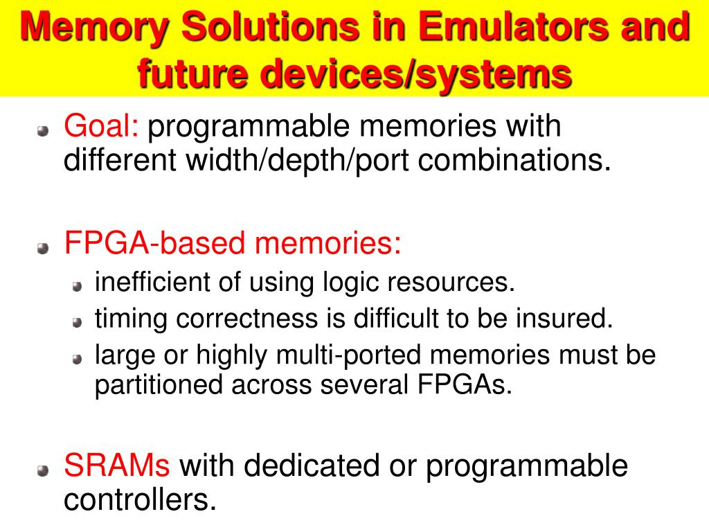 Memory Solutions in Emulators and future devices/systems