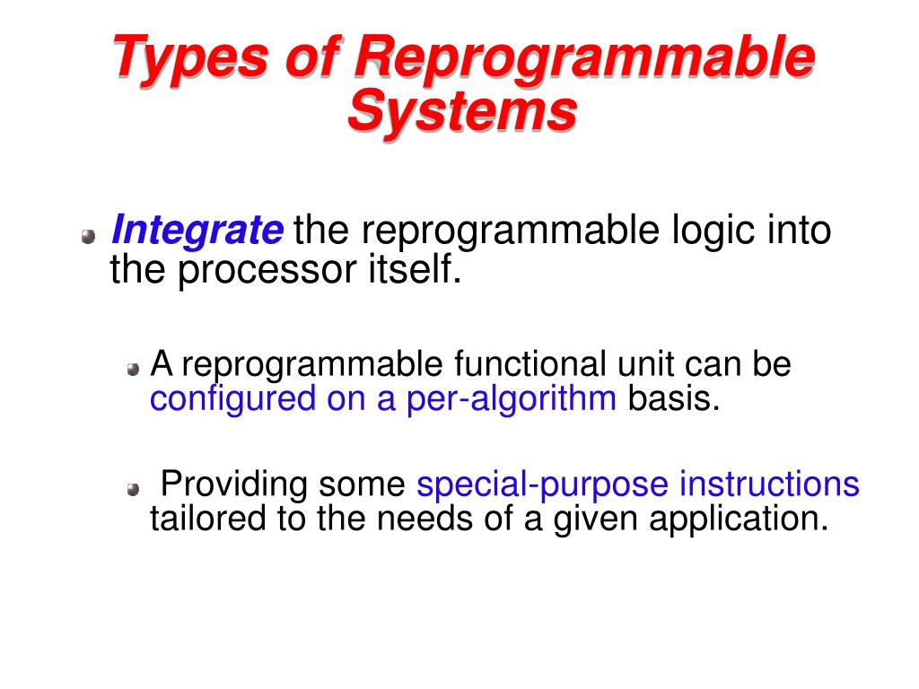 Types of Reprogrammable Systems