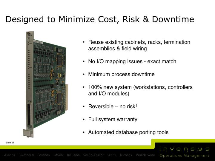 Designed to Minimize Cost, Risk & Downtime