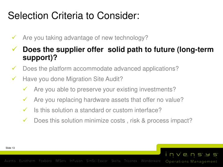 Selection Criteria to Consider: