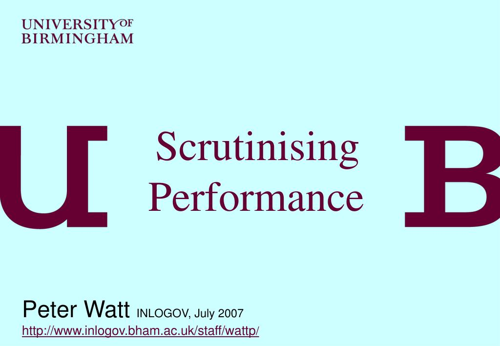Scrutinising Performance