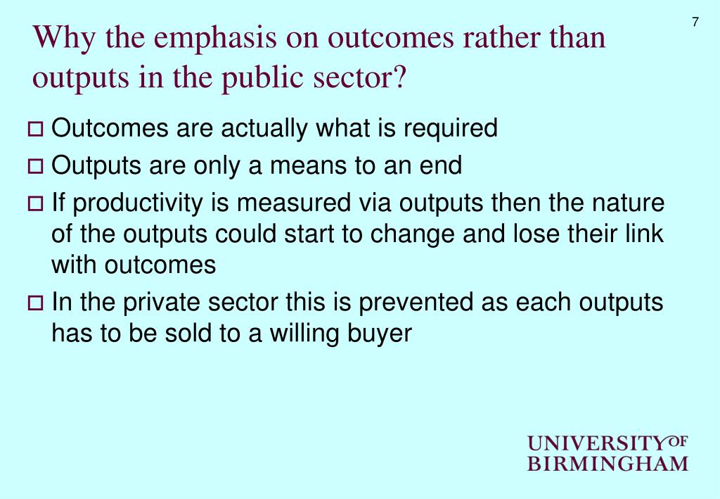 Why the emphasis on outcomes rather than outputs in the public sector?