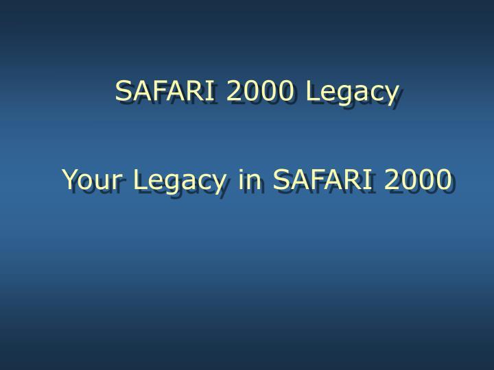 SAFARI 2000 Legacy