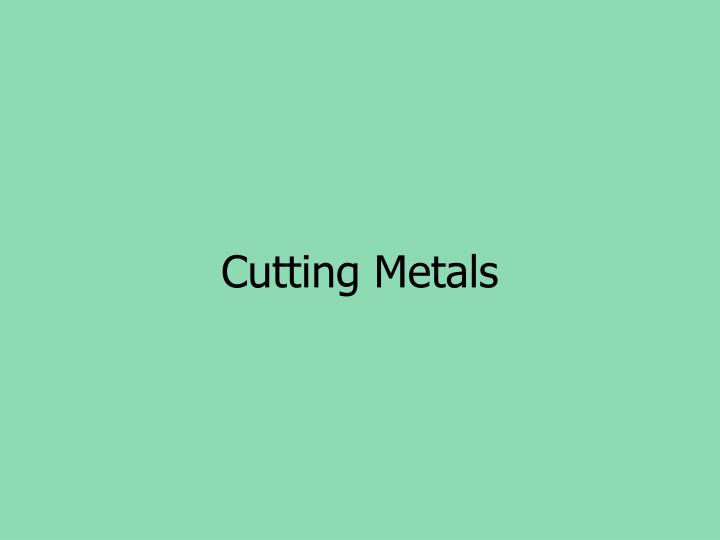 Cutting Metals