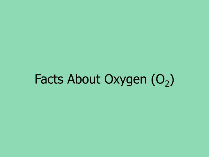 Facts About Oxygen (O