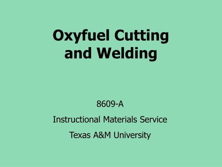 Oxyfuel cutting and welding