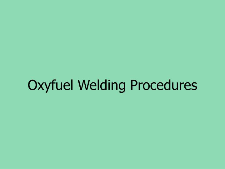 Oxyfuel Welding Procedures