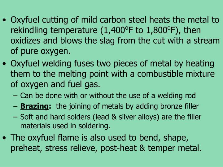 Oxyfuel cutting of mild carbon steel heats the metal to rekindling temperature (1,400