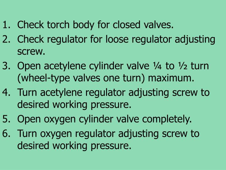 Check torch body for closed valves.