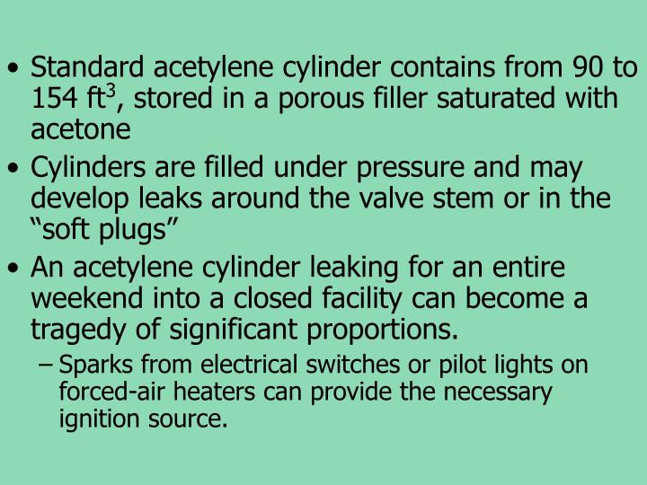 Standard acetylene cylinder contains from 90 to 154 ft