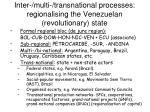 inter multi transnational processes regionalising the venezuelan revolutionary state