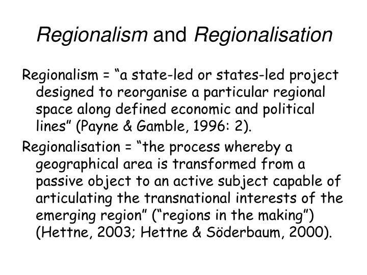 Regionalism and regionalisation l.jpg