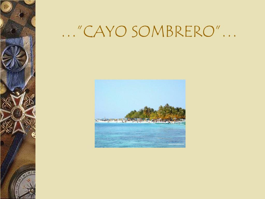 """…""""CAYO SOMBRERO""""…"""