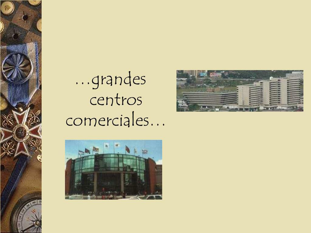 …grandes centros comerciales…