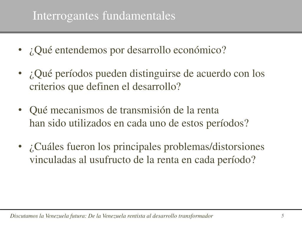 Interrogantes fundamentales