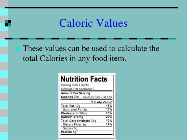 Caloric Values