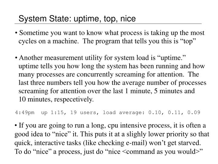 System State: uptime, top, nice