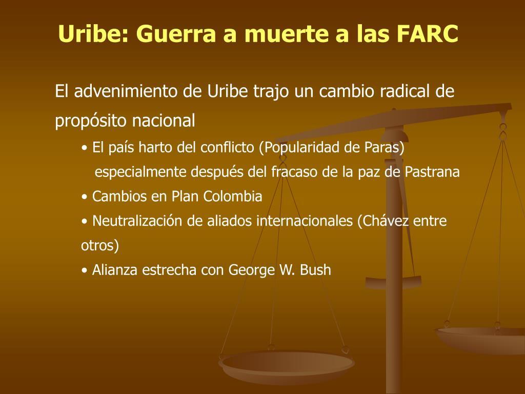 Uribe: Guerra a muerte a las FARC
