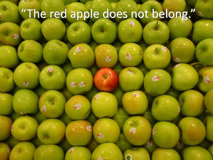 """The red apple does not belong."""
