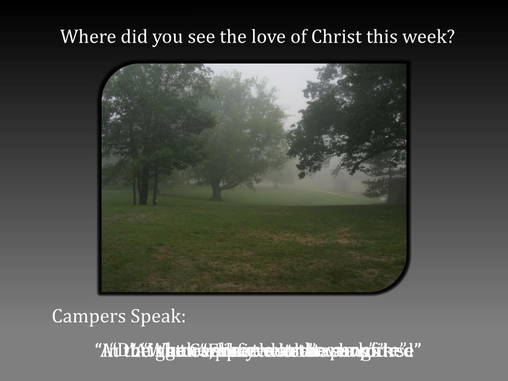 Where did you see the love of Christ this week?