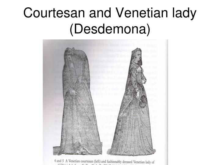 Courtesan and Venetian lady (Desdemona)