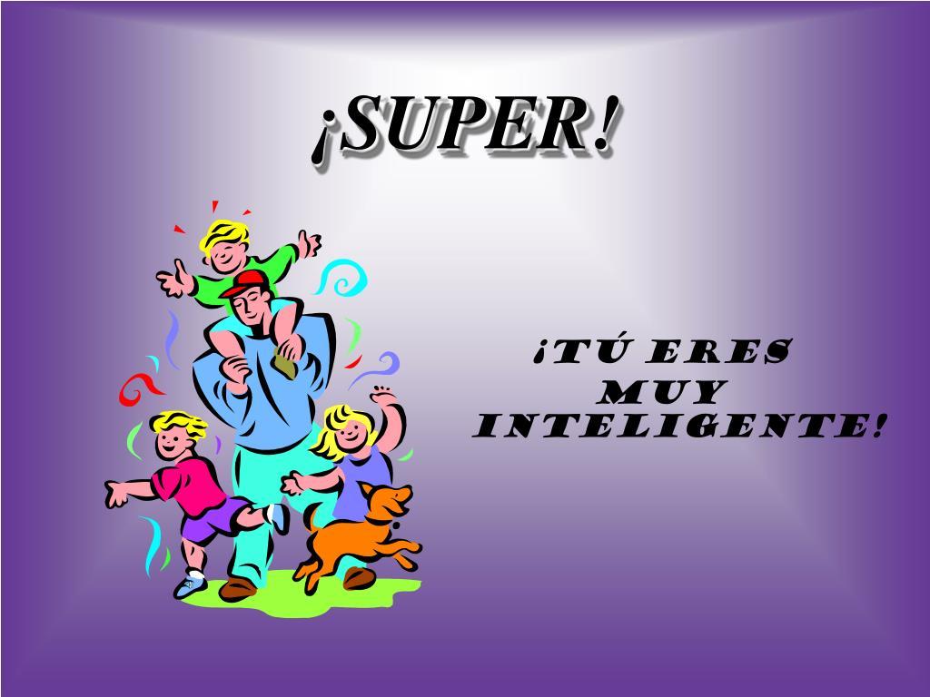 ¡SUPER!