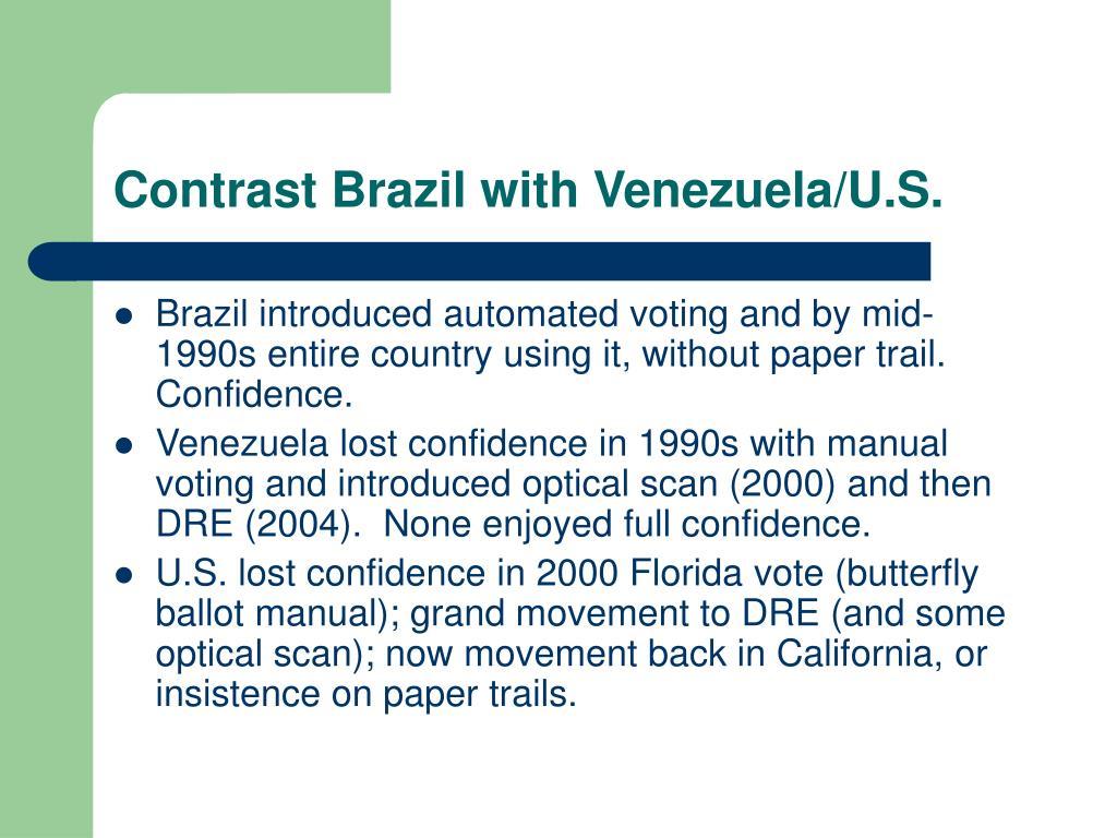 Contrast Brazil with Venezuela/U.S.