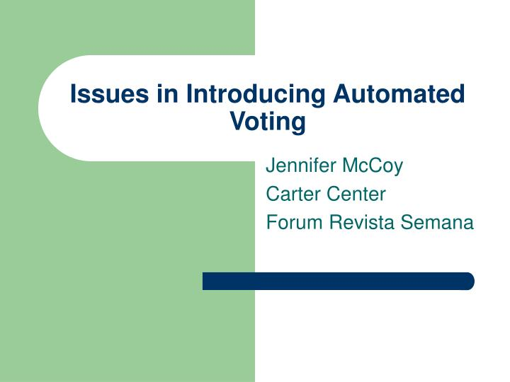 Issues in introducing automated voting