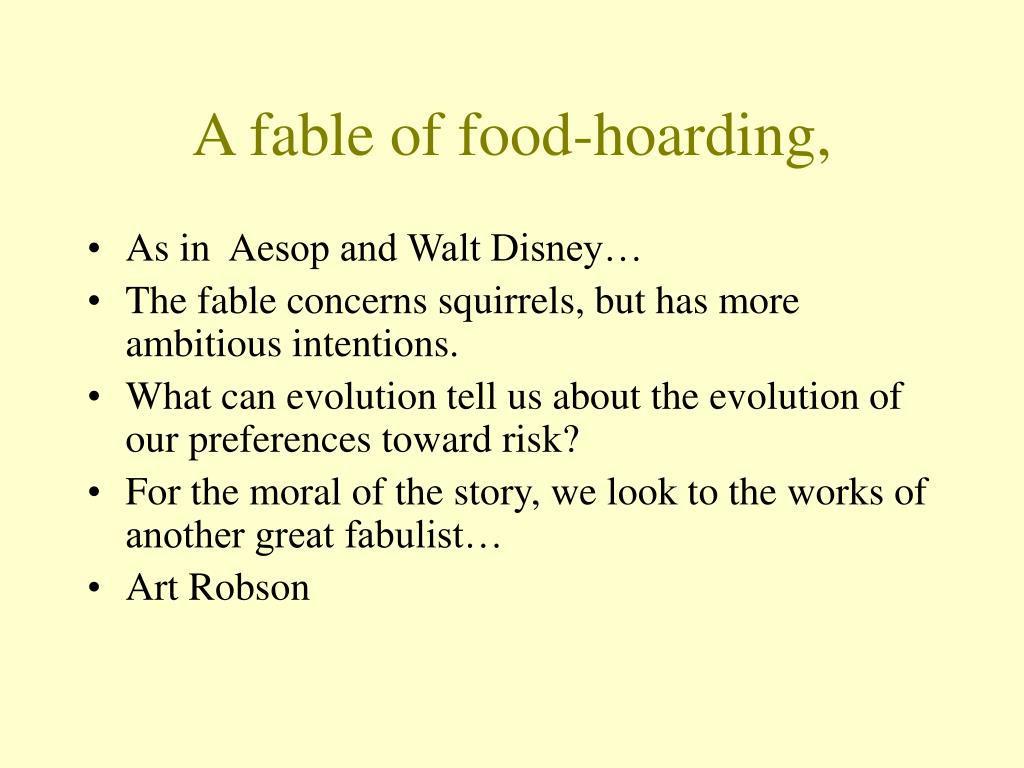 A fable of food-hoarding,