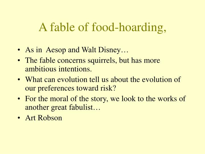 A fable of food hoarding