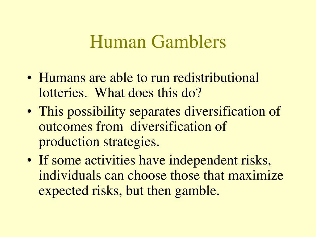 Human Gamblers